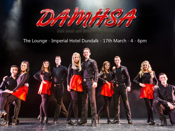 Damhsa Celebrates St. Patrick's Day at The Lounge Imperial Hotel Dundalk